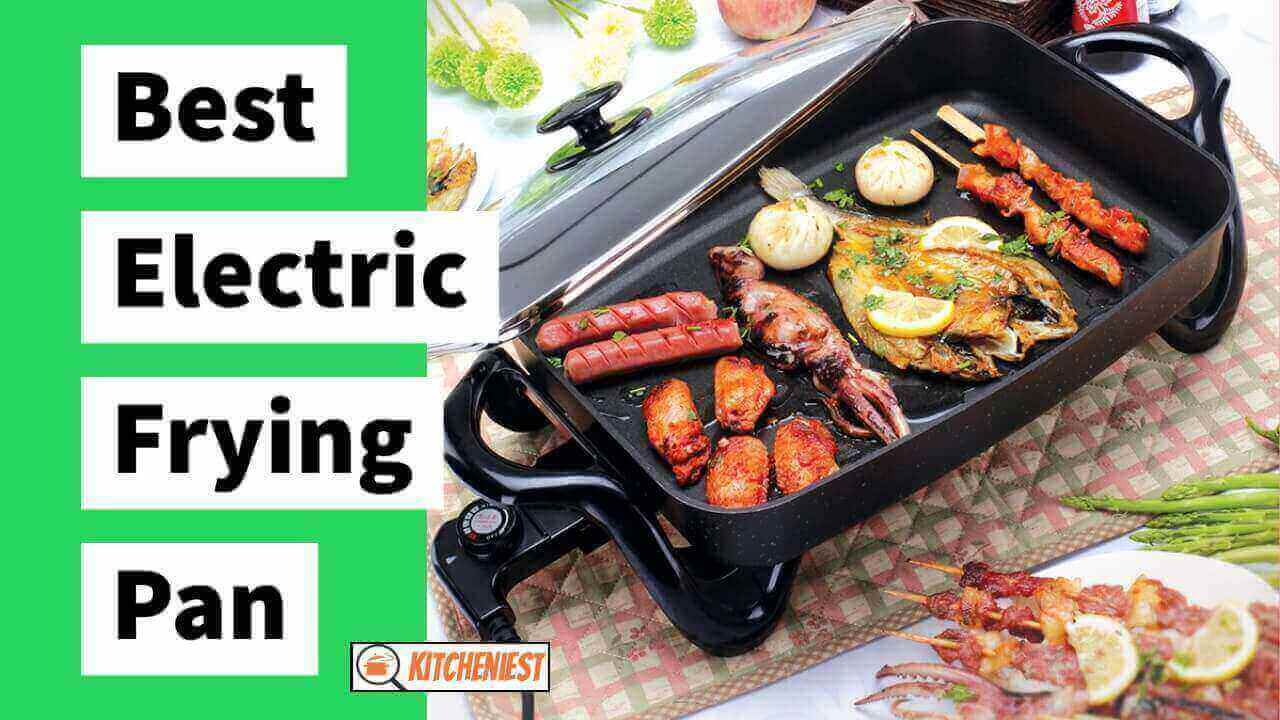 Top 10 Best Electric Frying Pans in 2021 – Detailed Reviews