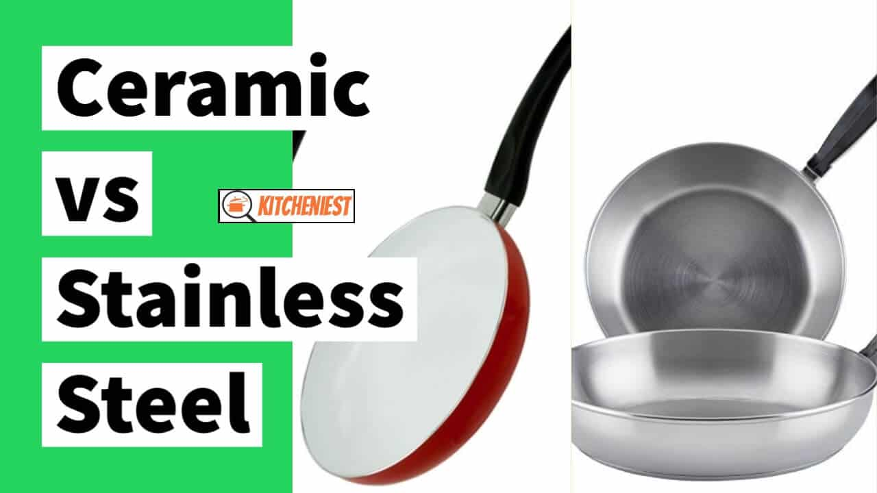 Ceramic vs Stainless Steel – Which is The Best Cookware?