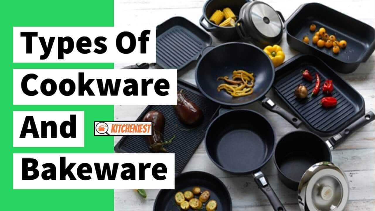 Types of Cookware and Bakeware – The Ultimate Beginner's Guide