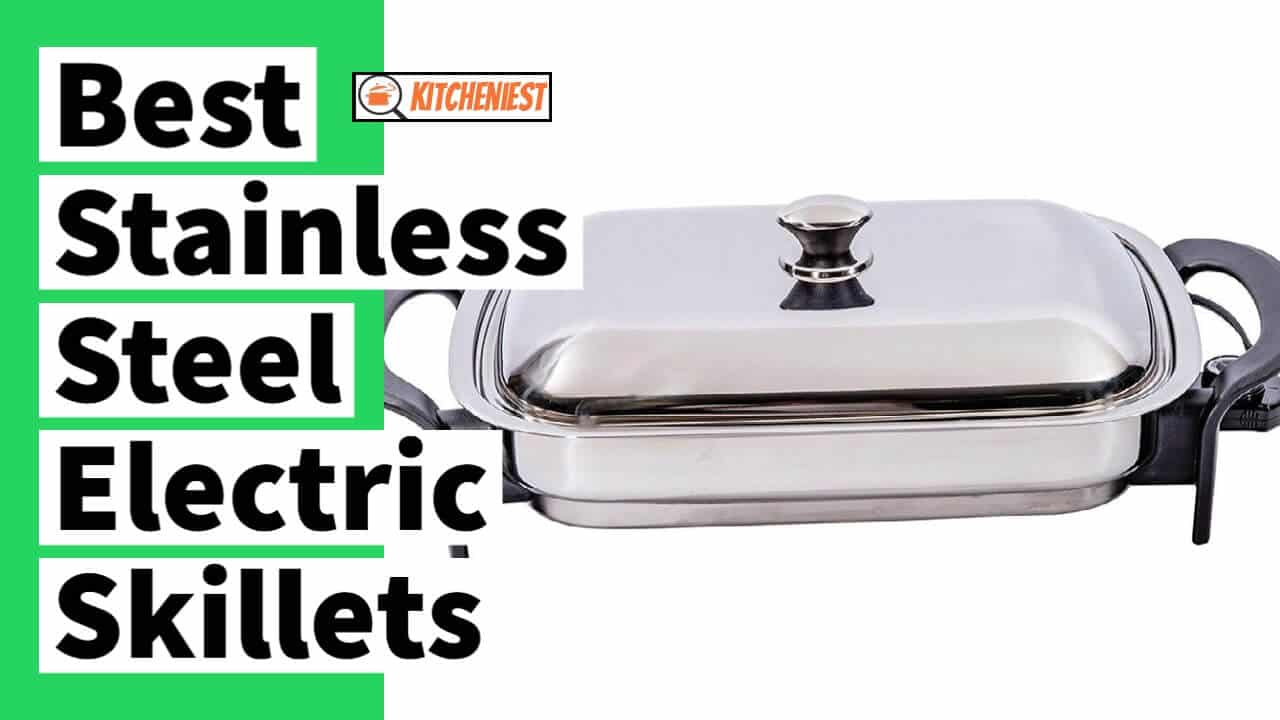 The 5 Best Stainless Steel Electric Skillets in 2021