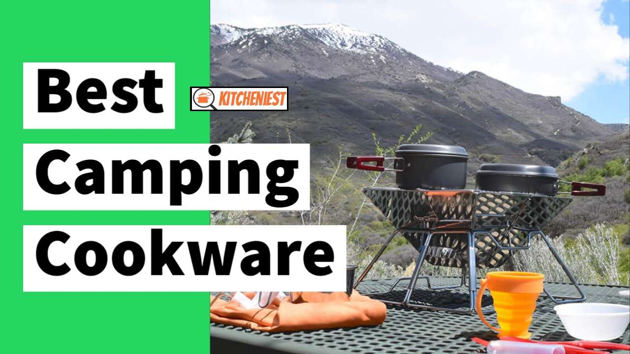 Top 10 Best Camping Cookware – The Ultimate Buying Guide 2021