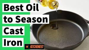 Top 5 Best oil to Season Cast Iron – Picked by Experts