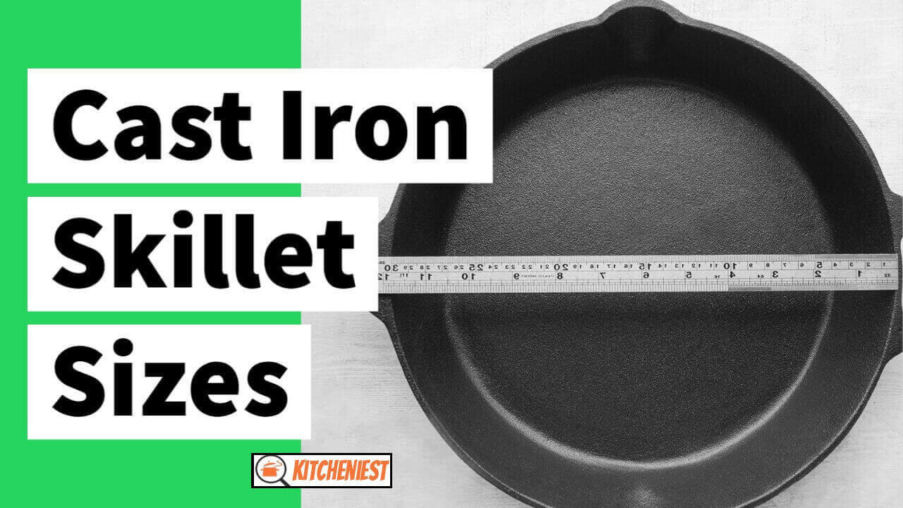 Cast Iron Skillet Sizes – Find what is Best for you in 2021