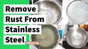 3 easy Ways to Remove Rust from Stainless Steel – Kitcheniest