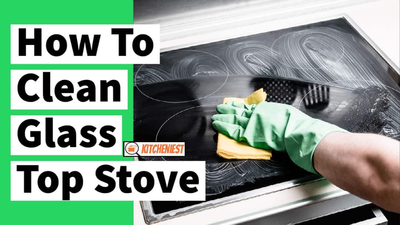 3 Simple ways to Clean Glass top Stove – A Perfect Guide