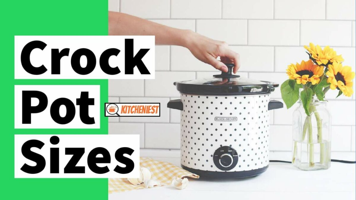 Crock Pot Sizes Guide – Find what is Best for you?